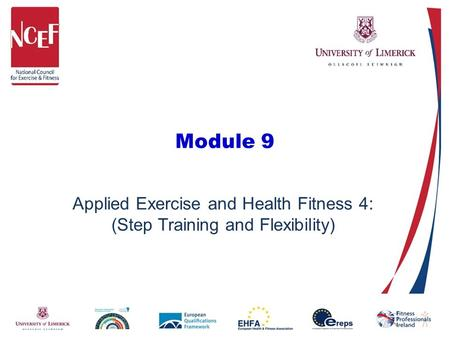 Module 9 Applied Exercise and Health Fitness 4: (Step Training and Flexibility)