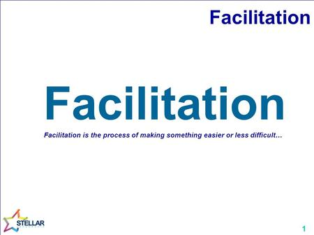 1 Facilitation Facilitation is the process of making something easier or less difficult…