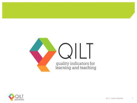 QILT June Webinar 1. Just before we get started… Who are we? How questions will be handled Resources available after the webinar QILT June Webinar 2.
