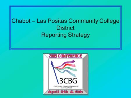 Chabot – Las Positas Community College District Reporting Strategy.