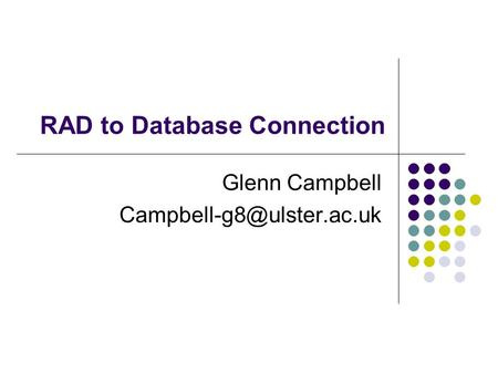 RAD to Database Connection Glenn Campbell