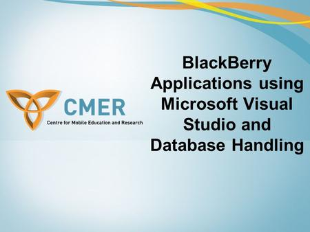 BlackBerry Applications using Microsoft Visual Studio and Database Handling.