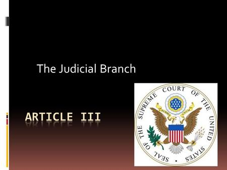 The Judicial Branch. Judicial Branch  Interprets laws (says what they mean)  Led by Supreme Court  9 Supreme Courts justices (judges)  John Roberts: