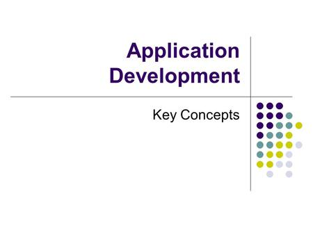 Application Development Key Concepts. Concepts for Discussion Stand-Alone Application Client Server Architecture 2-Tier and 3-Tier Applications Front-End.