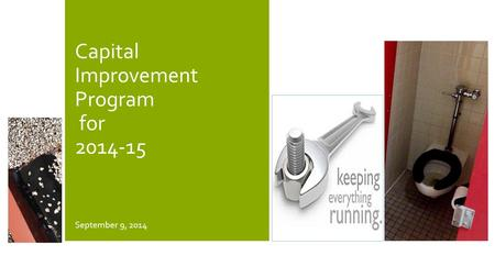 Capital Improvement Program for 2014-15 September 9, 2014.