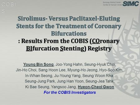 Samsung Medical Center Cardiac & Vascular Center Young Bin Song, Joo-Yong Hahn, Seung-Hyuk Choi, Jin-Ho Choi, Sang Hoon Lee, Myung-Ho Jeong, Hyo-Soo Kim,