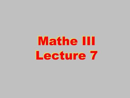 Mathe III Lecture 7 Mathe III Lecture 7. 2 Second Order Differential Equations The simplest possible equation of this type is: