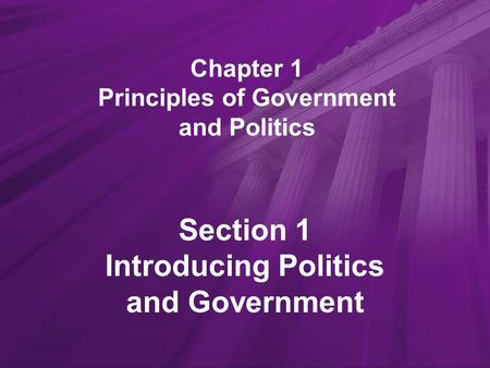 Chapter 1 Principles of Government and Politics
