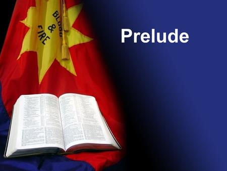 Prelude. Time of Prayer Opening Song #22 To God Be the Glory""