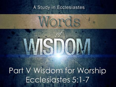 Part V Wisdom for Worship Ecclesiastes 5:1-7. Box Size Height: 2.6 Width: 4.43 Position Horizontal: 5.33 Vertical: 4.67 Option Explicit Sub setTextDetails()