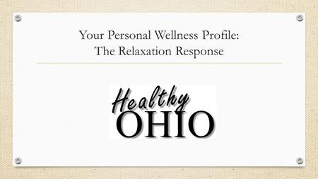 Your Personal Wellness Profile: The Relaxation Response.