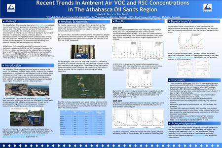 Recent Trends In Ambient Air VOC and RSC Concentrations In The Athabasca Oil Sands Region Kevin E. Percy 1 & Tom Dann 2 1 Wood Buffalo Environmental Association,