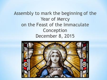 Assembly to mark the beginning of the Year of Mercy on the Feast of the Immaculate Conception December 8, 2015.