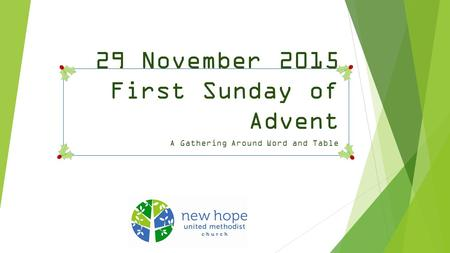 29 November 2015 First Sunday of Advent A Gathering Around Word and Table.