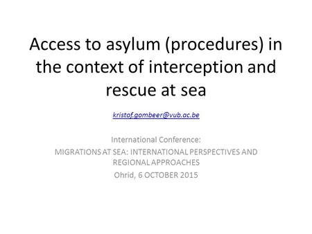 Access to asylum (procedures) in the context of interception and rescue at sea  International Conference: