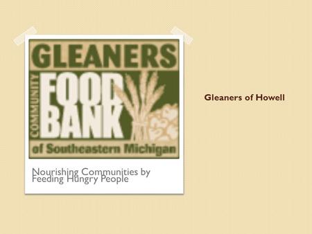 Gleaners of Howell Nourishing Communities by Feeding Hungry People.