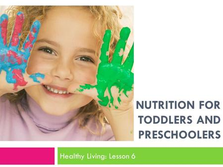 Nutrition for Toddlers and Preschoolers