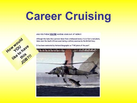 Career Cruising How would YOU like to have this JOB?!!