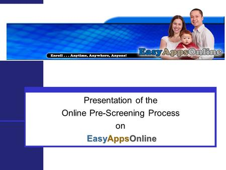 Presentation of the Online Pre-Screening Process on EasyAppsOnline.