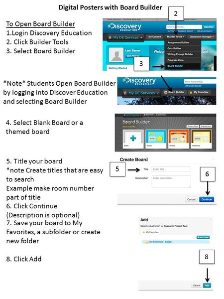 *Note* Students Open Board Builder by logging into Discover Education and selecting Board Builder 4. Select Blank Board or a themed board 5. Title your.