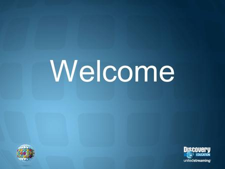 Welcome. Getting Started with Discovery Streaming.