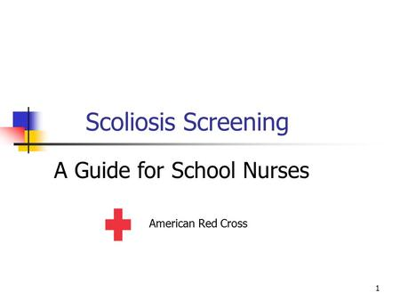 1 Scoliosis Screening American Red Cross A Guide for School Nurses.