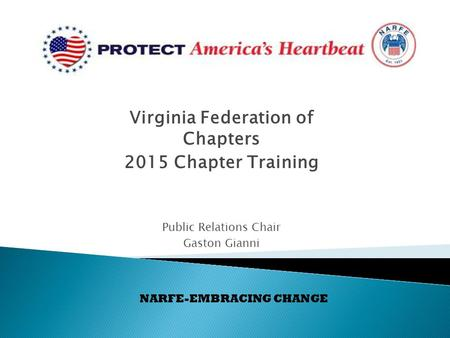 Virginia Federation of Chapters 2015 Chapter Training Public Relations Chair Gaston Gianni NARFE-EMBRACING CHANGE.