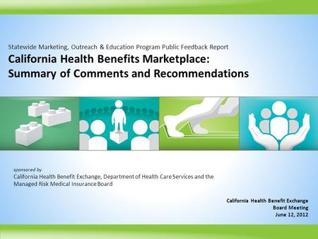 Statewide Marketing, Outreach & Education Program Public Feedback Report California Health Benefits Marketplace: Summary of Comments and Recommendations.