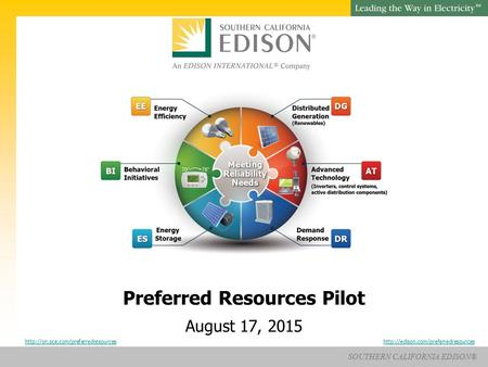 SOUTHERN CALIFORNIA EDISON® SM Preferred Resources Pilot August 17, 2015