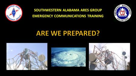SOUTHWESTERN ALABAMA ARES GROUP EMERGENCY COMMUNICATIONS TRAINING.