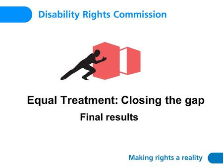 Equal Treatment: Closing the gap Final results. Why we investigated 'Far too many people…are dying in their 40s, 50s or even younger – far more than in.
