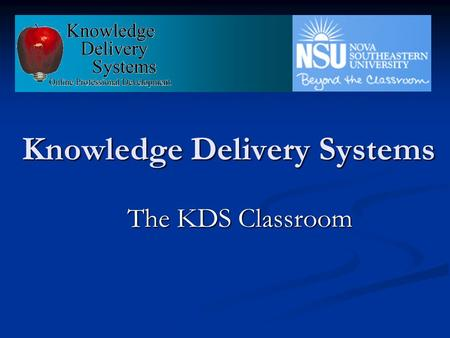 Knowledge Delivery Systems The KDS Classroom. Introduction KDS empowers students with an educational resource that is: KDS empowers students with an educational.