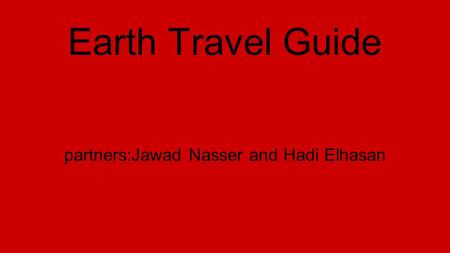 Earth Travel Guide partners:Jawad Nasser and Hadi Elhasan.