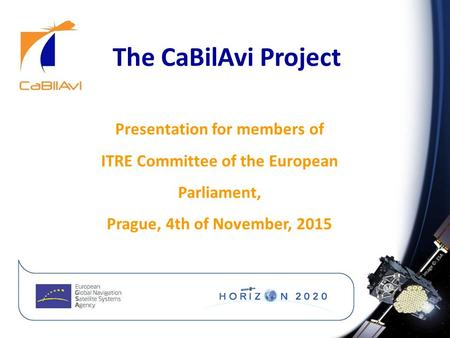 The CaBilAvi Project Presentation for members of ITRE Committee of the European Parliament, Prague, 4th of November, 2015.