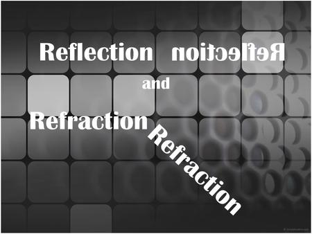 Reflection and Refraction. Regular Reflection Light travels in straight lines through a uniform medium. This is called rectilinear propogation. Light.