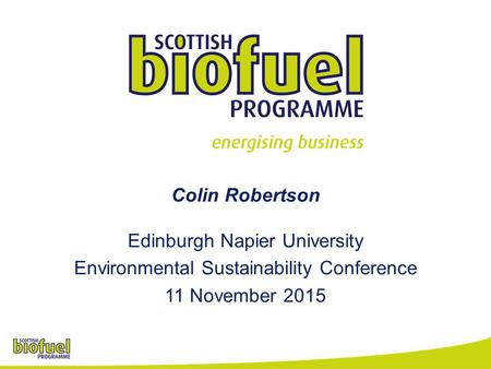 Colin Robertson Edinburgh Napier University Environmental Sustainability Conference 11 November 2015.