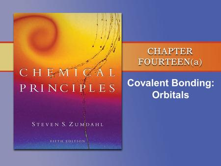 Covalent Bonding: Orbitals. Copyright © Houghton Mifflin Company. All rights reserved. 14a–2 Liquid oxygen poured into the space between the poles of.