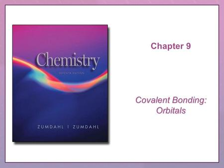 Chapter 9 Covalent Bonding: Orbitals. Copyright © Houghton Mifflin Company. All rights reserved.CRS Question, 9–2 QUESTION In examining this figure from.