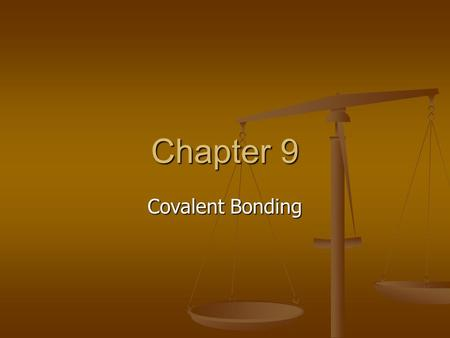 Chapter 9 Covalent Bonding. Section 9.1 Atoms bond together because they want a stable electron arrangement consisting of a full outer energy level. Atoms.