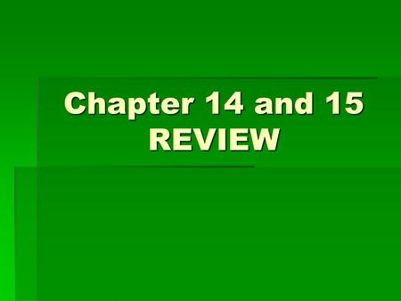 Chapter 14 and 15 REVIEW. 1.Which of the following is a true statement about alcohol?  A. It makes people drive better  B. It is a depressant  C. It.