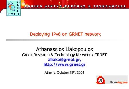 Athanassios Liakopoulos Greek Research & Technology Network / GRNET Athens, October 19, 2004 Athens, October 19 th,