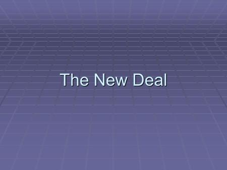 The New Deal.  Read pg. 282-283 (The New Deal-New Deal Programs) Watch brainpop: New Deal New DealNew Deal.