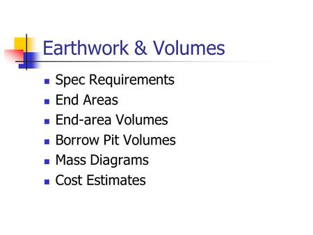 Earthwork & Volumes Spec Requirements End Areas End-area Volumes