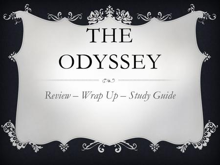 THE ODYSSEY Review – Wrap Up – Study Guide. IMPORTANT PEOPLE.