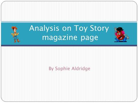 Analysis on Toy Story magazine page By Sophie Aldridge.