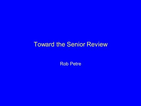 Toward the Senior Review Rob Petre. Senior Review proposal details Due March 12, 2008 Competing against: XMM, INTEGRAL, RXTE, Swift, Galex, WMAP, Spitzer.