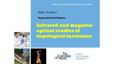Infrared and magneto- optical studies of topological insulators Saša V. Ðorđević Department of Physics.
