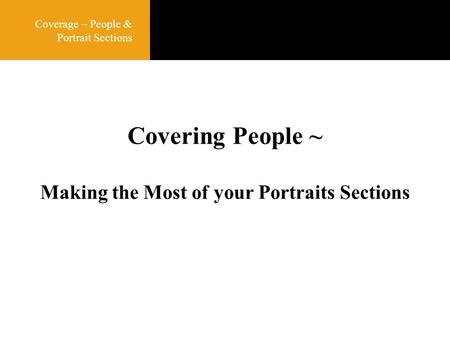 Coverage ~ People & Portrait Sections Covering People ~ Making the Most of your Portraits Sections.
