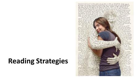 Reading Strategies. Aims of the Session  To explore and reflect on our own beliefs about the reading process  To identify reading strategies that can.