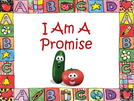"I Am A Promise. I am a promise I am a possibility I am a promise With a capital ""P"""
